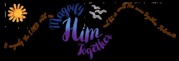 Magnify Him Together